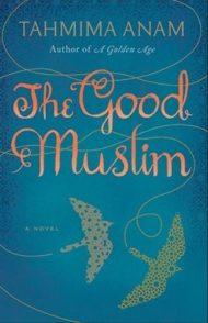 দ্য গুড মুসলিম -তাহমিমা আনাম | The Good Muslim by Tahmima Anam